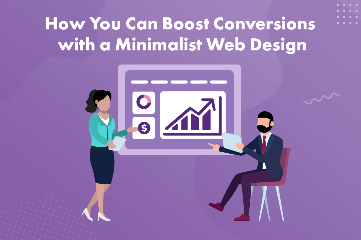 How You Can Boost Conversions with a Minimalist Web Design