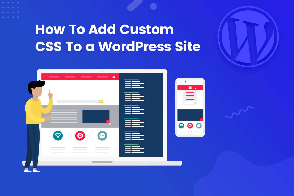 How to Add Custom CSS to a WordPress Site