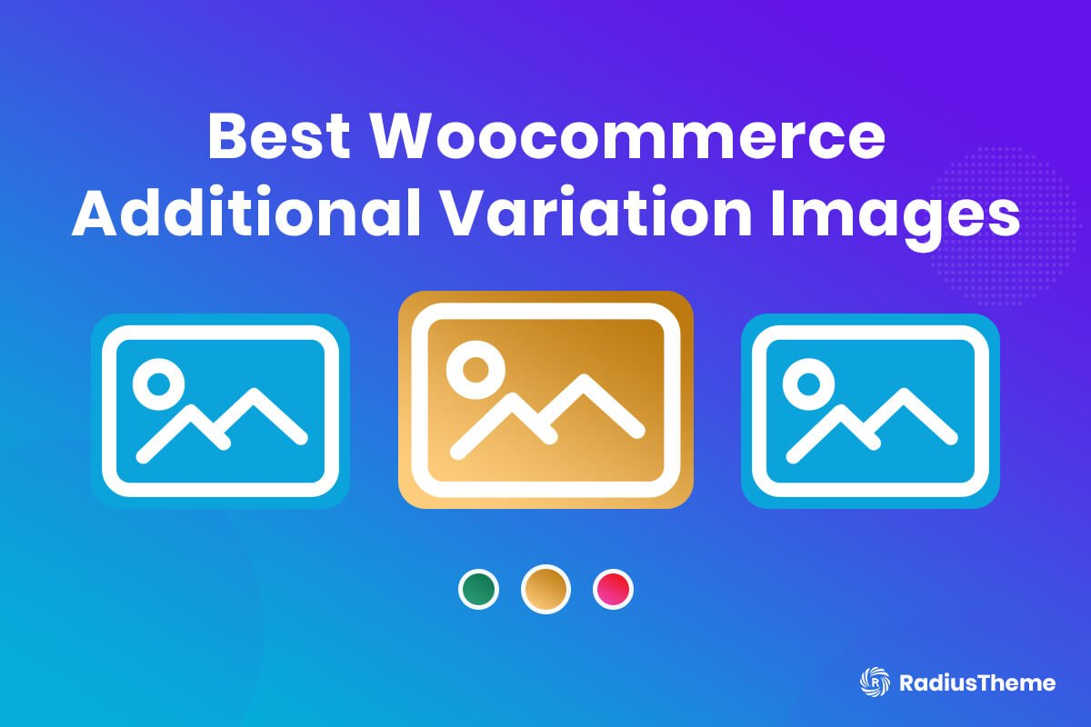Best Woocommerce Additional Variation Images