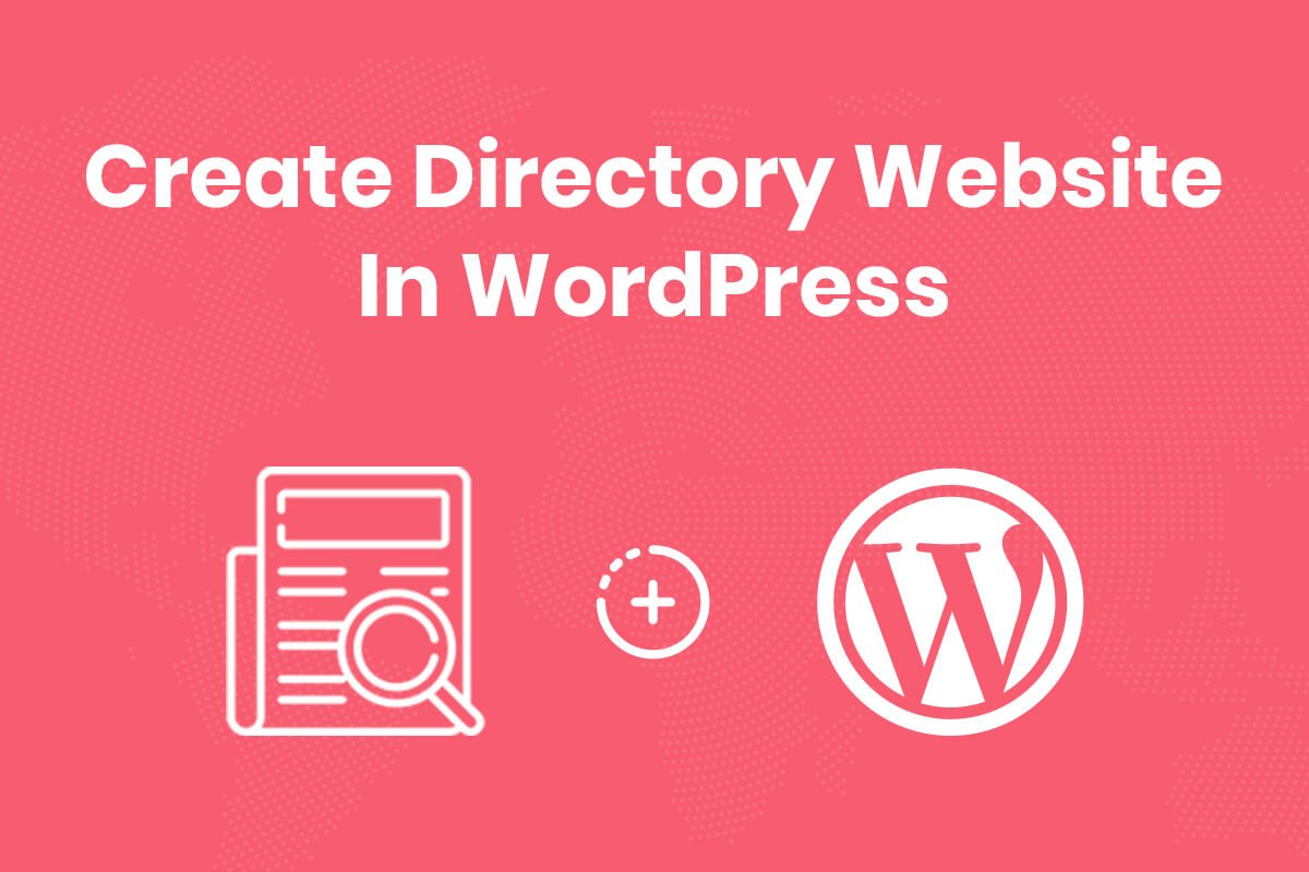 How to Create a Directory Website in WordPress